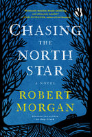 Chasing the North Star, Robert Morgan