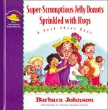 Super-Scrumptious Jelly Donuts Sprinkled with Hugs, Barbara Johnson