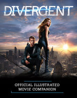 Divergent Official Illustrated Movie Companion, Kate Egan