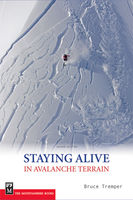 Staying Alive in Avalanche Terrain, Bruce Tremper