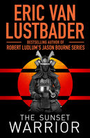 The Sunset Warrior, Eric Van Lustbader
