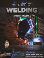 The Art of Welding, Ryan Friedlinghaus, William Galvery