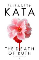 The Death of Ruth, Elizabeth Kata