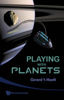 Playing with Planets, Gerard 't Hooft