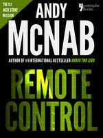 Remote Control (Nick Stone Book 1), Andy McNab