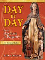 Day by Day for the Holy Souls in Purgatory, Susan Tassone