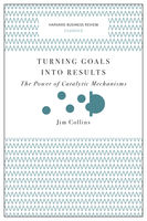 Turning Goals into Results (Harvard Business Review Classics), Jim Collins