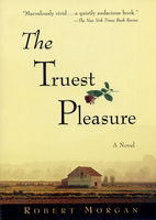Truest Pleasure, Robert Morgan