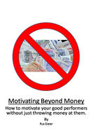Motivating Beyond Money, Rus Slater