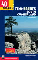 40 Hikes in Tennessee's South Cumberland, 3rd Edition, Russ Manning
