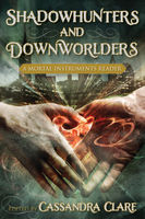 Shadowhunters and Downworlders, Cassandra Clare