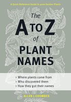 The A to Z of Plant Names, Allen J.Coombes
