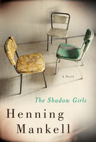 The Shadow Girls, Henning Mankell