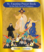 St. Faustina Prayer Book for the Holy Souls in Purgatory, Susan Tassone