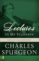 Lectures to My Students, Charles H.Spurgeon