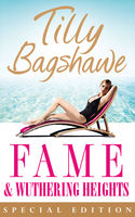 Fame and Wuthering Heights, Emily Jane Brontë, Tilly Bagshawe