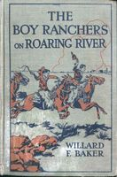 The Boy Ranchers on Roaring River / or Diamond X and the Chinese Smugglers, Willard F.Baker