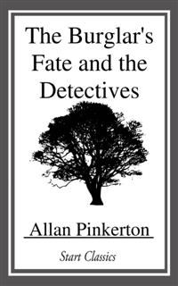 Burglar's Fate and the Detectives, Allan Pinkerton