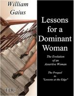 Lessons for a Dominant Woman – The Evolution of an Assertive Female, William Gaius