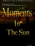 Moments In The Sun: A Novel, Akili'Ka Mbonisi