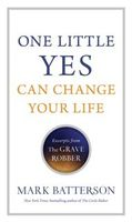 One Little Yes Can Change Your Life, Mark Batterson