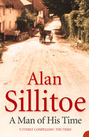 A Man of his Time, Alan Sillitoe