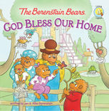 The Berenstain Bears: God Bless Our Home, Jan Berenstain, Mike Berenstain