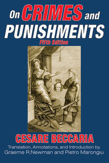 essay on crimes and punishment an essay on crimes and punishments online library of liberty