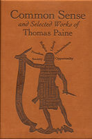 Common Sense and Selected Works of Thomas Paine, Thomas Paine