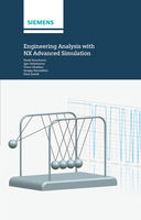 Engineering Analysis With NX Advanced Simulation, I.Artamonov, P.Goncharov, T.Khalitov