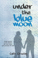 Under the Blue Moon, Cath Crowley