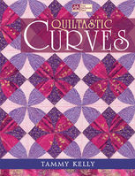 Quiltastic Curves, Tammy Kelly