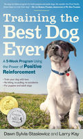 Training the Best Dog Ever, Dawn Sylvia-Stasiewicz, Larry Kay