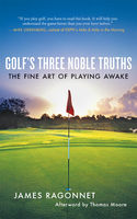 Golf's Three Noble Truths, James Ragonnet
