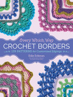 Every Which Way Crochet Borders, Edie Eckman