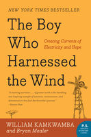 The Boy Who Harnessed the Wind, Bryan Mealer, William Kamkwamba