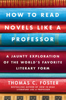 How to Read Novels Like a Professor, Thomas C.Foster