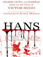 Hans of Iceland: A Play in Three Acts, Victor Hugo