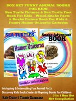 Box Set Funny Animal Books For Kids: Sea Turtle Pictures & Sea Turtle Fact Book Kids – Weird Snake Facts & Snake Picture Book For Kids & Funny Humor Unicorns Cartoons, Kate Cruise