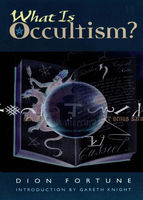 What Is Occultism?, Dion Fortune