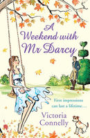 A Weekend with Mr Darcy (Austen Addicts), Victoria Connelly