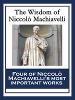 The Wisdom of Niccolò Machiavelli, Niccolò Machiavelli