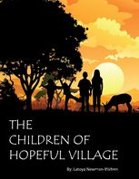 Children of Hopeful Village, Latoya Newman-Walters