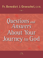 Questions and Answers About Your Journey to God, Benedict Groeschel