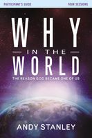 Why in the World Participant's Guide, Andy Stanley