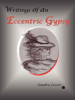 Writings of an Eccentric Gypsy, Sandra Lesser