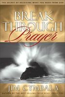 Breakthrough Prayer, Jim Cymbala