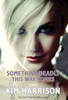 Something Deadly This Way Comes, Kim Harrison