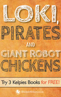 Loki, Pirates and Giant Robot Chickens, Alex McCall, E.B.Colin, Robert Harris