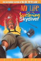 My Life as a Screaming Skydiver, Bill Myers